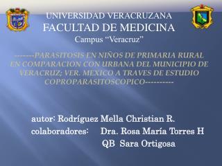 UNIVERSIDAD VERACRUZANA FACULTAD DE MEDICINA Campus  Veracruz