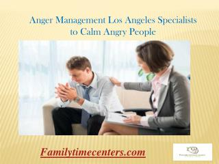 Anger Management Los Angeles Specialists to Calm Angry People
