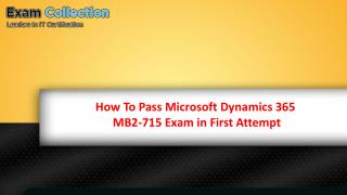 How To Pass Microsoft Dynamics 365 MB2-715 Exam in First Attempt