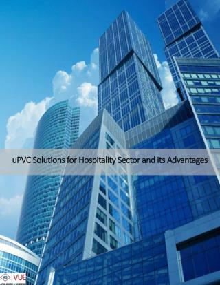 uPVC Solutions for Hospitality Sector and its Advantages