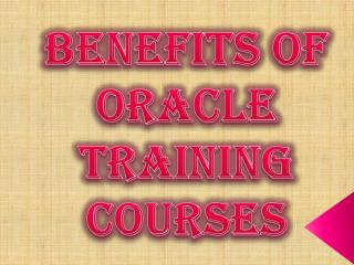 Advantages of Oracle Training Courses