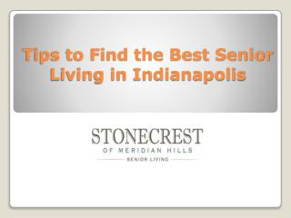 Tips to Find the Best Senior Living in Indianapolis