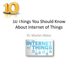 10 things you should know about the Internet of Things
