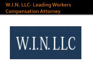 W.I.N. LLC- Leading Workers Compensation Attorney