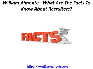 William Almonte - What Are The Facts To Know About Recruiters?