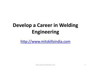 Develop a Career in Welding Engineering