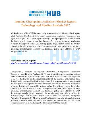 Immune Checkpoints Activators Market Report, Technology and Pipeline Analysis 2017
