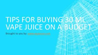 Tips For Buying 30 ml Vape Juice On A Budget