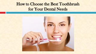 How to Choose the Best Toothbrush for Your Dental Needs