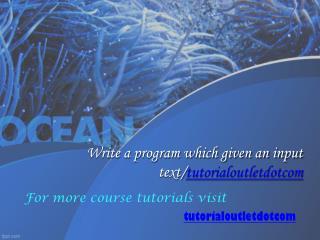 Write a program which given an input text/tutorialoutletdotcom