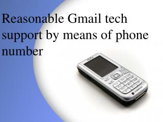 Reasonable Gmail tech support by means of phone number