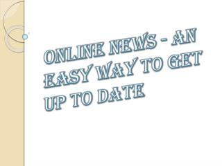 An Easy Way to Get Up to Date - Online News