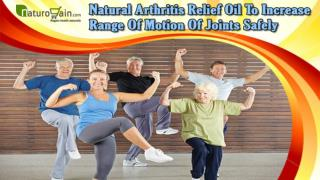 Natural Arthritis Relief Oil To Increase Range Of Motion Of Joints Safely