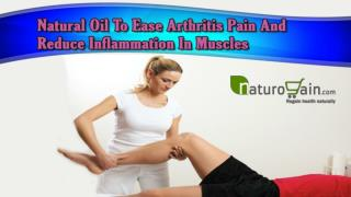 Natural Oil To Ease Arthritis Pain And Reduce Inflammation In Muscles