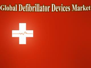 Global Defibrillator Devices Market