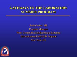 GATEWAYS TO THE LABORATORY SUMMER PROGRAM