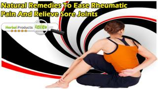 Natural Remedies To Ease Rheumatic Pain And Relieve Sore Joints