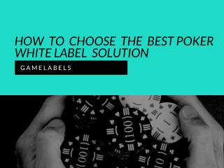 How to Choose the Best Poker White label Solution