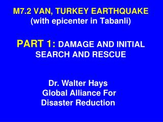 M7.2 VAN, TURKEY EARTHQUAKE with epicenter in Tabanli    PART 1: DAMAGE AND INITIAL SEARCH AND RESCUE