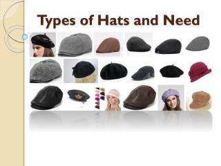 Types of Hats and Need
