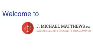 Need help with your Social Security Disability claim in Orlando, Florida? Call attorney J. Michael Matthews
