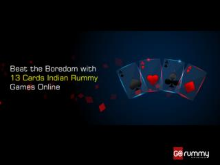 Beat the Boredom with 13 Cards Indian Rummy Games Online