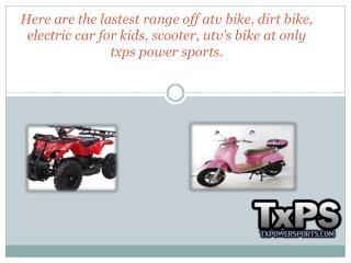 Know About Dirt Bike,Utv's Bike,Electric Car For Kids-Txps Power Sports