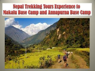 Nepal Trekking Tours Experience to Makalu Base Camp and Annapurna Base Camp