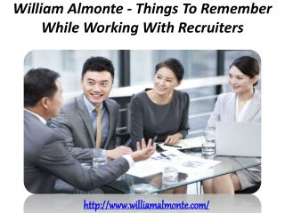 William Almonte - Things To Remember While Working With Recruiters