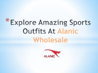 Explore Amazing Sports Outfits at Alanic Wholesale