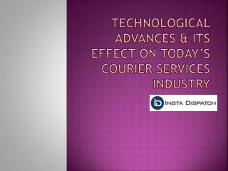 Technological advances & its effect on today's courier services industry