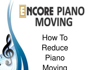 How To Reduce Piano Moving Cost