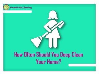 How Often Should You Deep Clean Your Home?