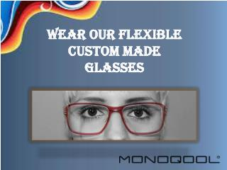 Make a change with Custom Made Glasses