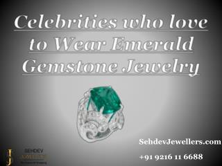 Celebrities who love to Wear Emerald Gemstone Jewelry
