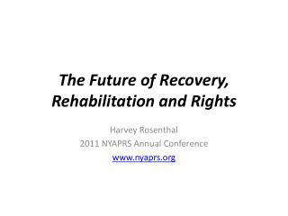 The Future of Recovery, Rehabilitation and Rights