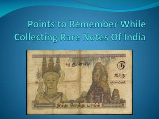 Points to Remember While Collecting Rare Notes Of India