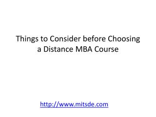 Things to Consider before Choosing a Distance MBA Course.- Distance MBA India