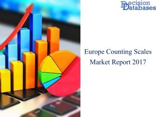 Europe Counting Scales Market Analysis 2017 Latest Development Trends