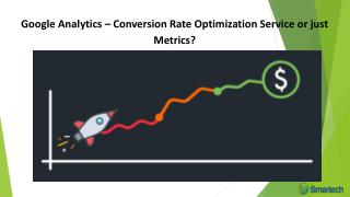 Google Analytics – Conversion Rate Optimization Service or just Metrics?
