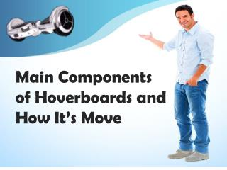 Main Components of Hoverboards and How it's Move