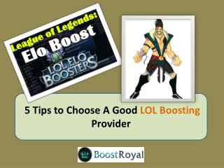 5 Tips to Choose A Good LOL Boosting Provider