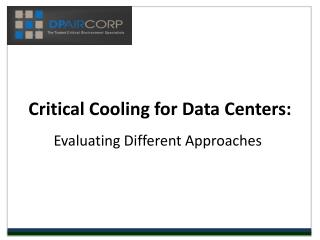 Critical Cooling for Data Centers:  Evaluating Different App