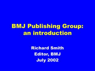 BMJ Publishing Group: an introduction