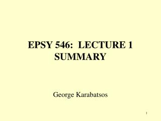 EPSY 546:  LECTURE 1 SUMMARY