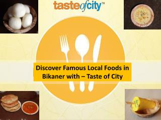 Discover Famous Local Foods in Bikaner with – Taste of City