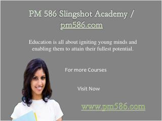 PM 586 Slingshot Academy / pm586.com