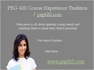 PRG 420 Course Experience Tradition / prg420.com