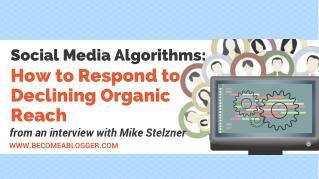 Social Media Algorithms: How to Respond to Declining Organic Reach