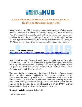 Global Mini Button Hidden Spy Cameras Industry Trends and Research Report 2017